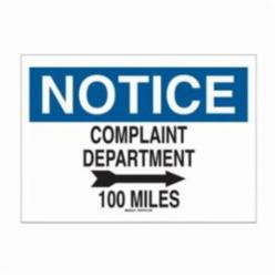 Brady® 38067 Rectangle Funny Sign, NOTICE, Text/Symbol, COMPLAINT DEPARTMENT (W/RIGHT ARROW) 100 MILES, B-401 Polystyrene, Corner Hole Mounting, 7 in H x 10 in W, Black/Blue on white, English