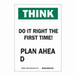 Brady® 38085 Rectangle Funny Sign, THINK, Text, DO IT RIGHT THE FIRST TIME! PLAN AHEAD, B-401 Polystyrene, Corner Hole Mounting, 10 in H x 7 in W, Black/Green on white, English
