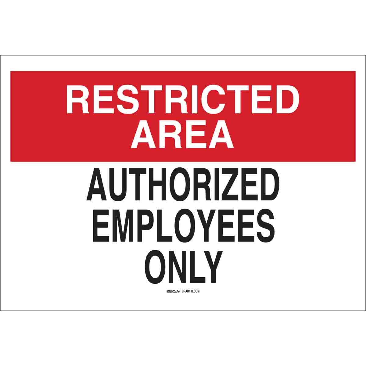Brady® 22178 Rectangle Admittance Sign, RESTRICTED AREA, 10 in H x 14 in W, Black/Red on White, B-401 Plastic, Surface Mount