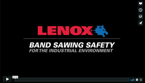 Band Saw Blade Sawing Safety - Lenox - Video